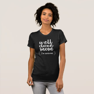 Wave done mom - I'm awesome T-Shirt