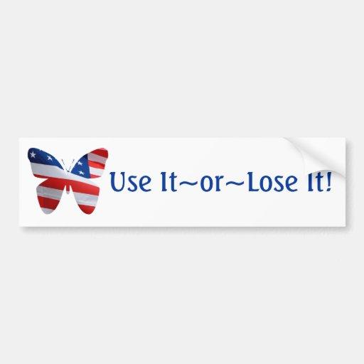 Waving flag butterfly, Use It~Or~Lose It! Bumper Sticker