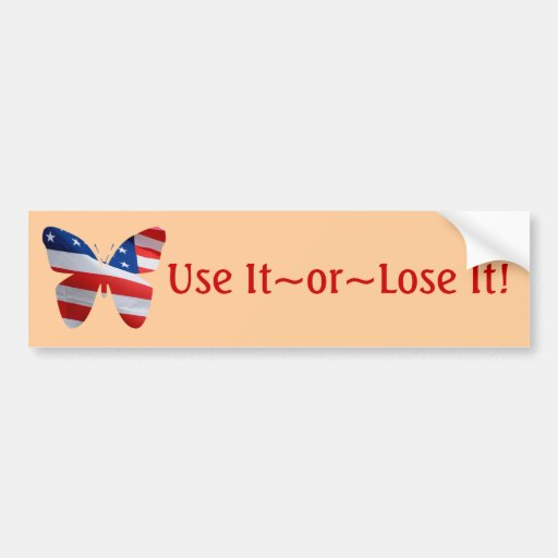 Waving flag butterfly, Use It~Or~Lose It! Bumper Stickers