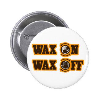 Wax On - Wax Off Pinback Button