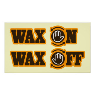 Wax On Wax Off poster