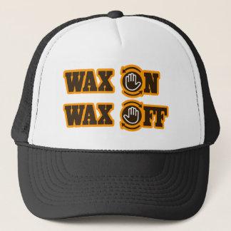 Wax On - Wax Off Trucker Hat