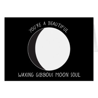 Waxing Gibbous MOON Phase Greeting Card
