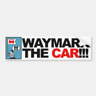 WAYMARK THE CAR! bumpersticker Bumper Sticker