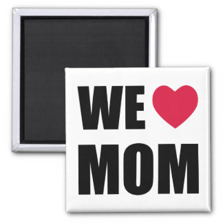WE <3 MOM - Black Text and Red Heart Design Square Magnet