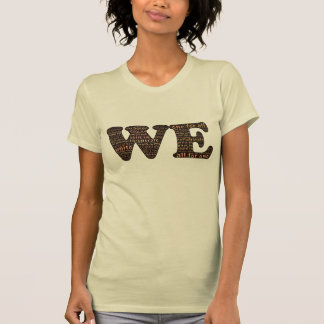 WE: affirming human connection & community T-Shirt