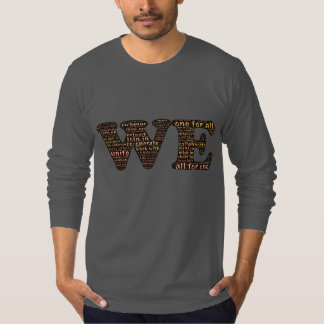 WE: Affirming our human connection & community Tshirt