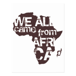 WE ALL CAME FROM AFRICA POSTCARD