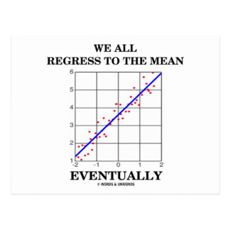 We All Regress To The Mean Eventually Statistics Postcards
