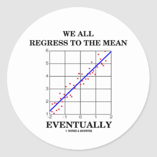 We All Regress To The Mean Eventually Statistics Sticker