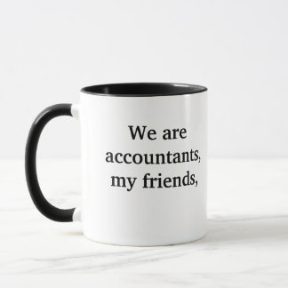 We Are Accountants Joke Accounting Anthem Mug
