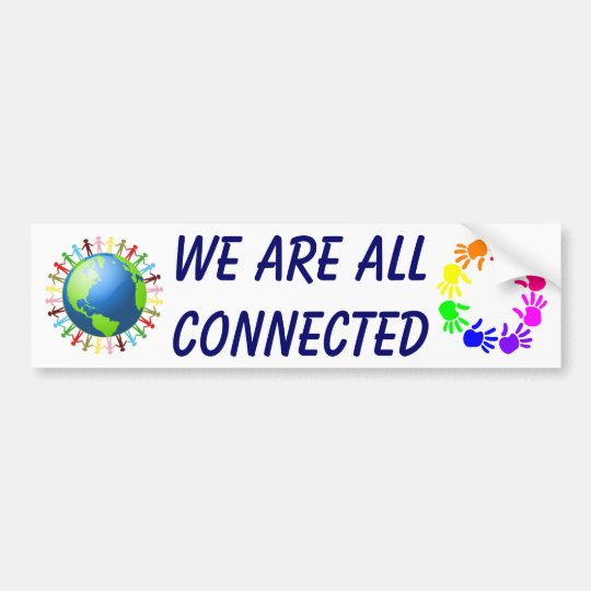 We Are All Connected bumper sticker