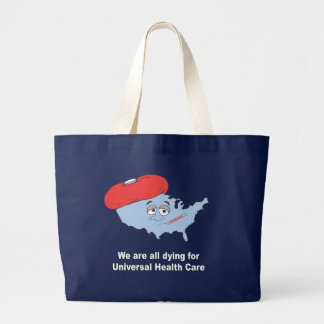 We are all dying for universal health care jumbo tote bag