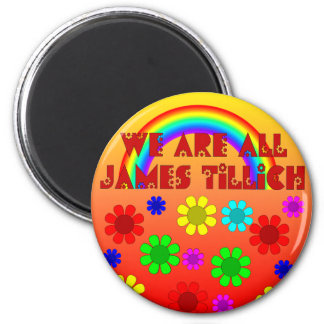 We Are All James Tillich 6 Cm Round Magnet