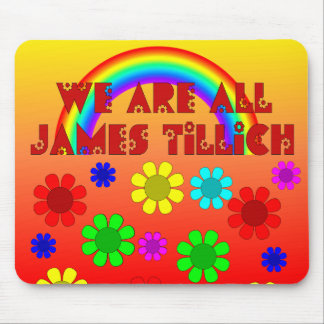 We Are All James Tillich Mouse Pad
