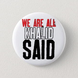 We Are All Khalid Said 6 Cm Round Badge