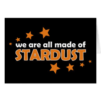 We Are All Made Of Stardust Card