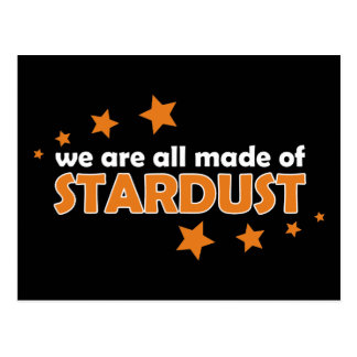 We Are All Made Of Stardust Postcard