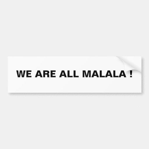 WE ARE ALL MALALA ! BUMPER STICKERS