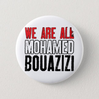 We Are All Mohamed Bouazizi 6 Cm Round Badge
