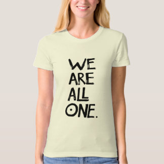 WE ARE ALL ONE- Ladies Organic Tee (Fitted)