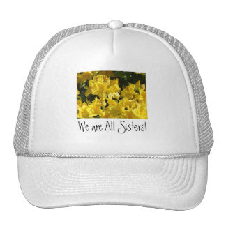 We are All Sisters! Hats Yellow Rhodies Flowers