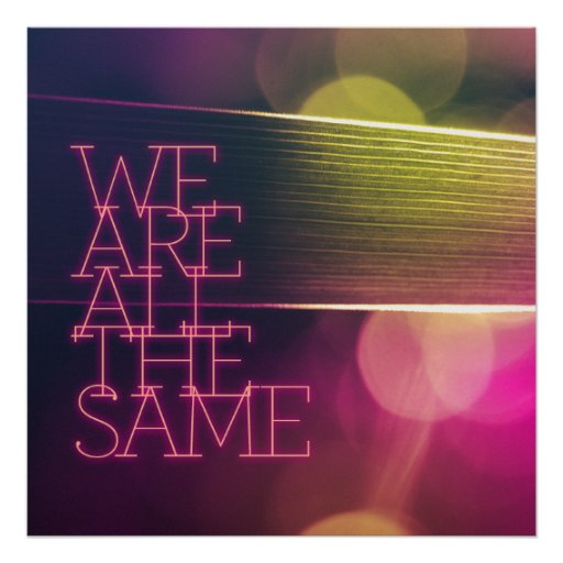 We Are All the Same Poster