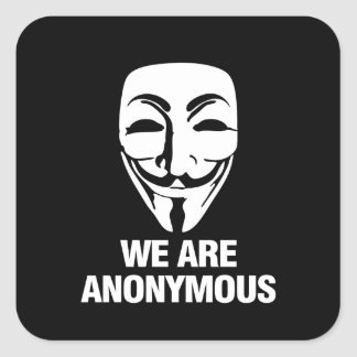 WE ARE ANONYMOUS SQUARE STICKER