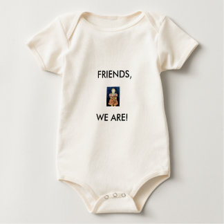 WE ARE FRIENDS! BABY BODYSUIT