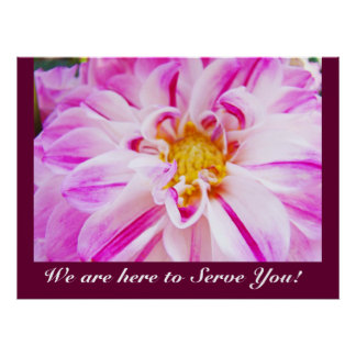 We are here to Serve You art prints Pink Dahlia Poster
