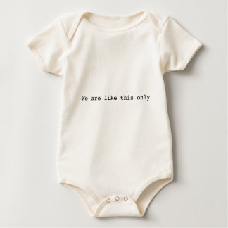 we are like this only baby bodysuit