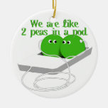 We are Like Two Peas in a Pod Christmas Tree Ornament