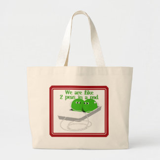 We are Like Two Peas in a Pod Large Tote Bag