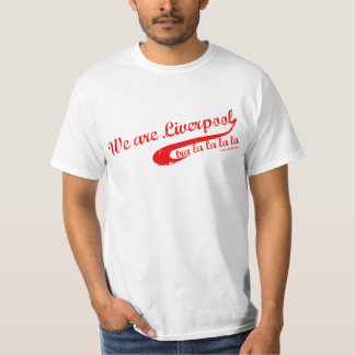We are Liverpool T-Shirt