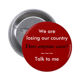 We are losing our country 6 cm round badge