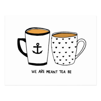 We are Meant Tea Be Postcard