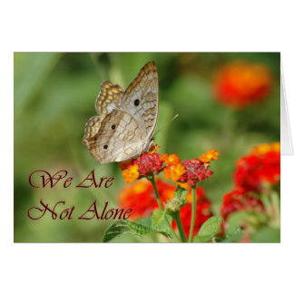 We Are Not Alone Butterfly Card
