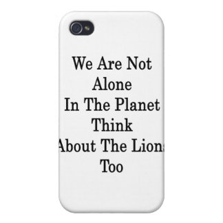 We Are Not Alone In The Planet Think About The Lio iPhone 4 Cover