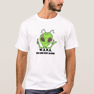 We Are Not Alone! T-Shirt