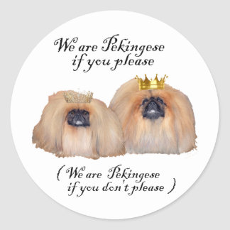 We are Pekingese Classic Round Sticker