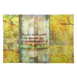 We are such stuff as dreams are made on place mats