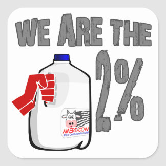 We Are The 2% Milk! Funny Occupy Wall Street Spoof Square Stickers