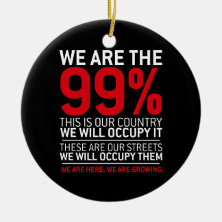 We are the 99% - 99 percent occupy wall street christmas ornament