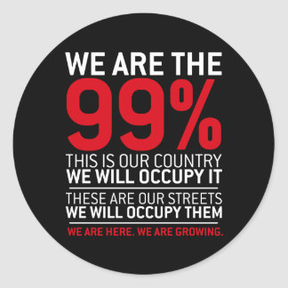 We are the 99% - 99 percent occupy wall street classic round sticker