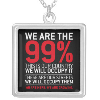 We are the 99% - 99 percent occupy wall street necklaces