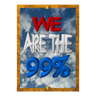 We are the 99% occupy protest sign poster