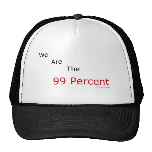 We are the 99 percent.! trucker hats