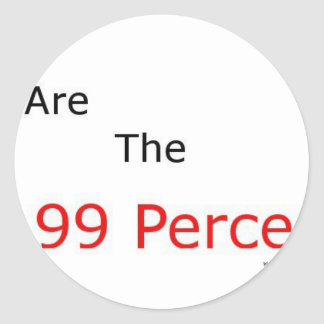We are the 99 percent.! round sticker