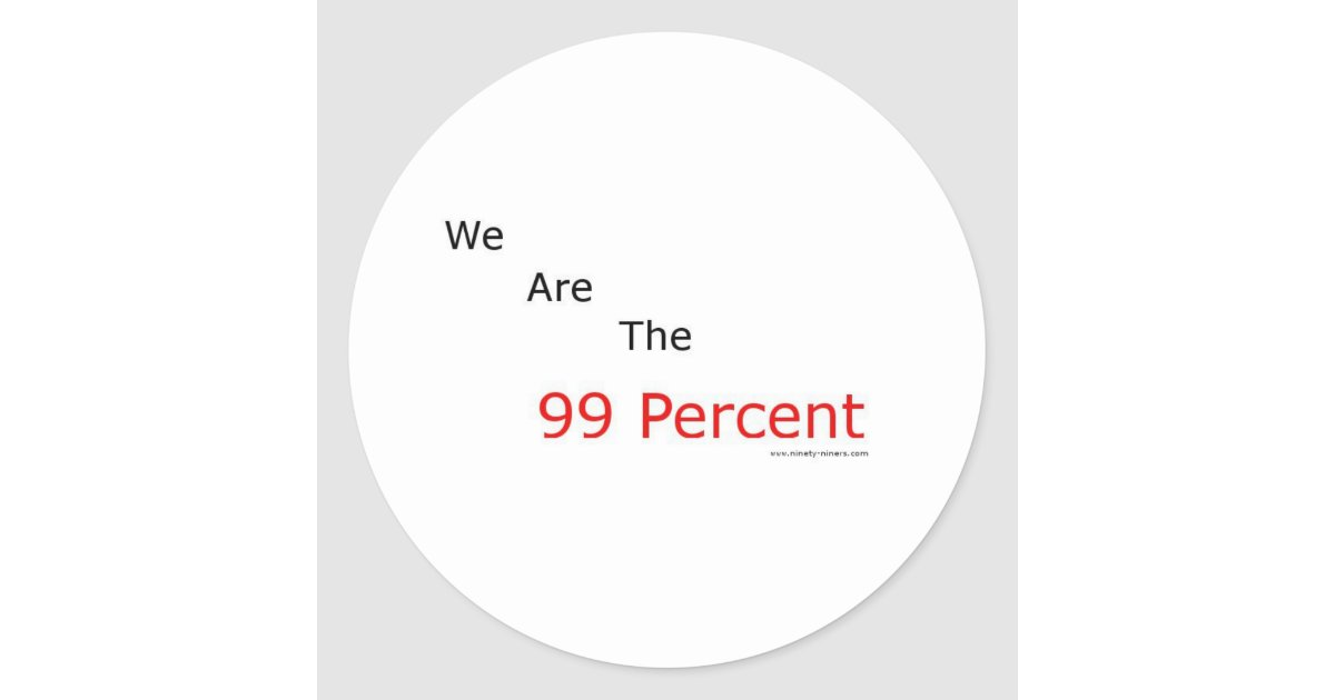 We are the 99 percent round sticker zazzle for Z table 99 percent