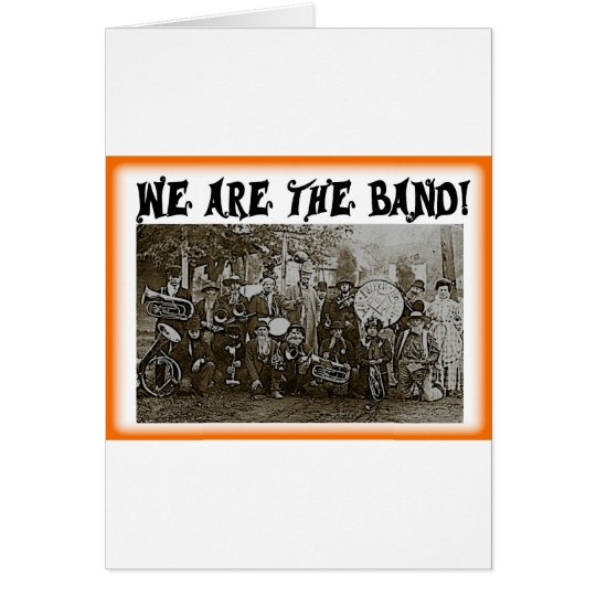 We are the Band Card